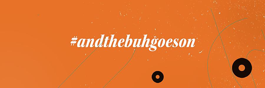 #andthebuhgoeson